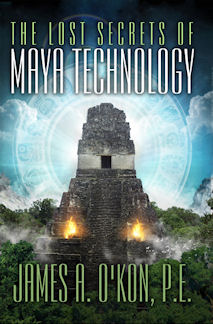 Lost Secrets of Maya Technology